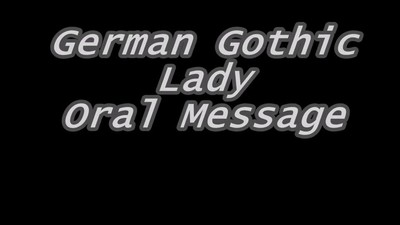 German Gothic Lady oral..